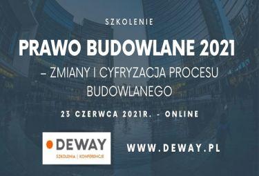 Prawo Budowlane 2021 – zmiany i cyfryzacja procesu budowlanego